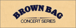 Brown Bag Concert Series